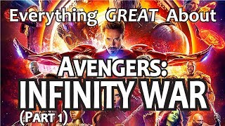 Download Everything GREAT About Avengers: Infinity War! (Part 1) Video