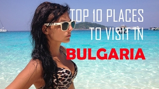 Download Top 10 Places To Visit in Bulgaria   Top Things to See & Do in Bulgaria   Bulgaria Tourism Video