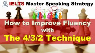 Download IELTS Speaking - How to Improve Fluency with the 4/3/2 Technique Video