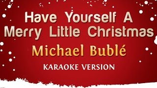 Download Michael Buble - Have Yourself A Merry Little Christmas (Karaoke Version) Video
