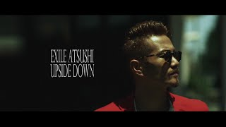 Download EXILE ATSUSHI / UPSIDE DOWN Video