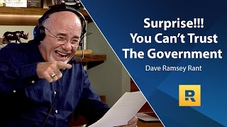 Download Surprise!!! You Can't Trust The Government - Dave Ramsey Rant Video