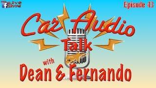 Download Car Audio Talk with Dean & Fernando episode 43 Video