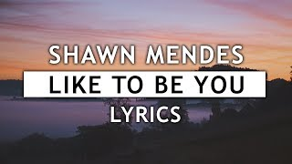 Download Shawn Mendes - Like To Be You (Lyrics) ft. Julia Michaels Video