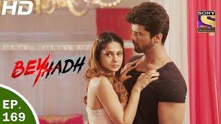 Download Beyhadh - बेहद - Ep 169 - 2nd Jun, 2017 Video