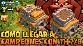 Download 🏆COMO LLEGAR A CAMPEONES CON TH 7 u 8🏆- A por todas con Clash of Clans - Español - CoC Video