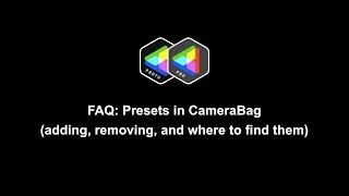 Download FAQ: Presets in CameraBag Video