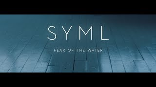Download SYML - Fear of the Water Video