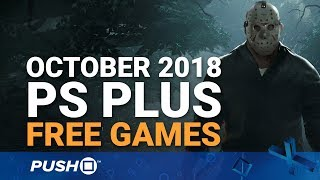 Download Free PS Plus Games Announced: October 2018 | PS4, PS3, Vita | Full PlayStation Plus Lineup Video