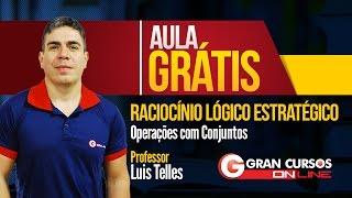 Download Aula Grátis | Raciocínio Lógico Estratégico | Operações com Conjuntos - Prof. Luis Telles Video