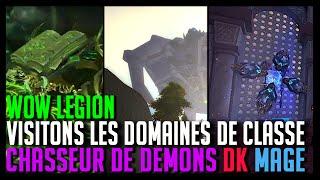 Download Wow Legion - Visitons les domaines de classe : Chasseur de démons | Dk | Mage - Hoos Gaming Video