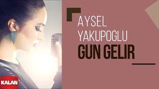 Download Aysel Yakupoğlu - Gün Gelir [ Orijinal Dizi Müzikleri © 2016 Kalan Müzik ] Video