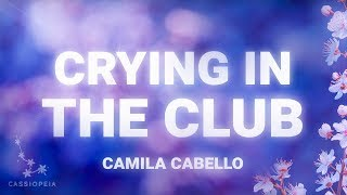 Download Camila Cabello - Crying In The Club (Lyrics) Video