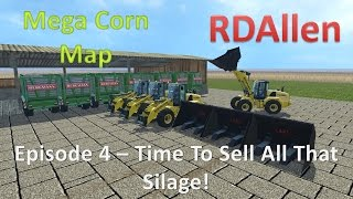 Download Farming Simulator 15 Mega Corn Map E4 - Time to Sell All That Silage! Video