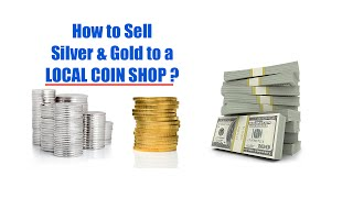 Download How to Sell Silver & Gold to a Local Coin Shop Video
