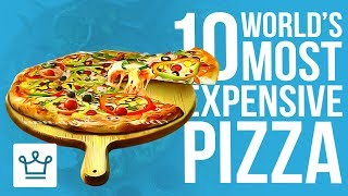 Download Top 10 Most Expensive Pizza In The World Video