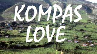 Download KOMPAS LOVE MIX 2015 [HQ] AVEC CARIMI/ALAN CAVE/HARMONIK/T-VICE/KREYOL LA/ZENGLEN/ DEEJAY SELECKTA Video