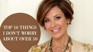Download Top 10 Things I Don't Worry About Over 50 Video