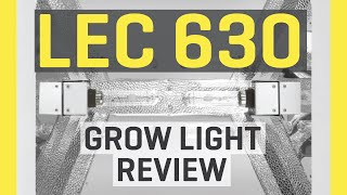Download LEC 630 Grow Light Review Video