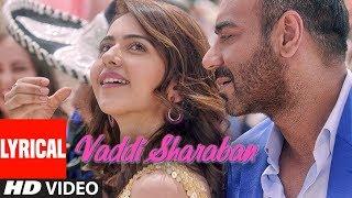 Download LYRICAL:Vaddi Sharaban | De De Pyaar De | Ajay Devgn, Rakul, Tabu | Sunidhi, Navraj | Vipin Patwa Video
