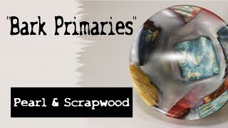 Download #31 ″Bark Primaries″ Pearl & Scrapwood Video