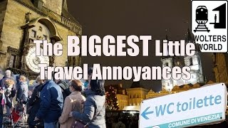 Download 10 of The BIGGEST Little Travel Annoyances Video