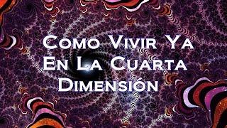 Download Como Vivir Ya En La Cuarta Dimensión Video