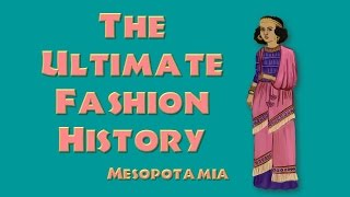 Download THE ULTIMATE FASHION HISTORY: Mesopotamia Video
