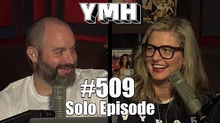 Download Your Mom's House Podcast (Solo) - Ep. 509 Video