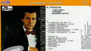 Download Ljubo Keselj - Ja, vragolan i moj deda - (Audio 1982) Video