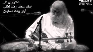 Download Improvisation of Mohammad Reza Lotfi (Persian محمد رضا لطفی) in Bayat Esfahan Mode on Tar Video