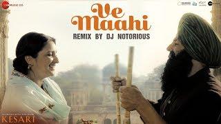 Download Ve Maahi Remix by DJ Notorious | Kesari | Akshay Kumar & Parineeti Chopra Video