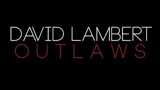 Download David Lambert - Outlaws Video