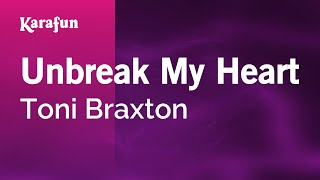 Download Karaoke Unbreak My Heart - Toni Braxton * Video