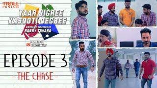 Download Yaar Jigree Kasooti Degree   Episode 3 - The Chase   Punjabi Web Series 2018   Troll Punjabi Video