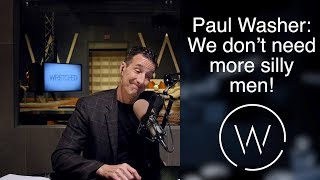 Download Paul Washer: We don't need more silly men! Video