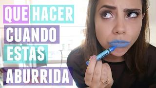 Download QUÉ HACER CUANDO ESTÁS ABURRIDA | What The Chic Video