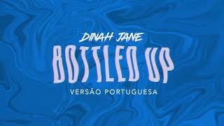 Download Dinah Jane - ″Bottled Up″ ft. Ty Dolla $ign (Versão Portuguesa) Video