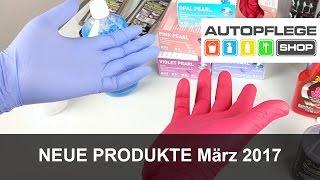 Download Neue Produkte im März 2017 - Autopflege-Shop.de Video