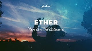 Download We Are All Astronauts - Ether Video