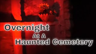 Download HAUNTED CEMETERY PART TWO, ″HORROR AWAITS, EVP'S WILL MAKE YOU TERRIFIED″ Video