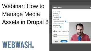 Download Webinar: How to Manage Media Assets in Drupal 8 Video