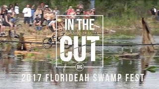 Download Florideah Swamp Fest 2017 - In The Cut: DIG BMX Video