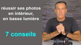 Download 7 conseils pour réussir ses photos en intérieur, en basse lumière Video