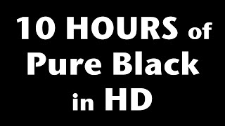 Download 10 Hours of Pure Black Screen in HD Video