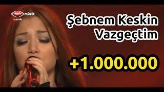 Download Şebnem Keskin - Vazgeçtim (TRT Müzik/Anılarınla Gel) Video