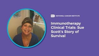 Download Immunotherapy Clinical Trials: Sue Scott's Story of Survival Video