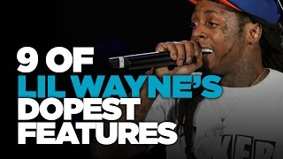 Download 9 Of Lil Wayne's Dopest Features Video