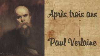 Download Après trois ans, Paul Verlaine Video