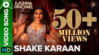 Download Shake Karaan – Video Song | Munna Michael | Nidhhi Agerwal | Meet Bros Ft. Kanika Kapoor Video